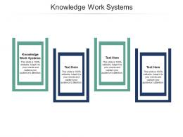 Knowledge Work Systems Ppt Powerpoint Presentation Infographic Template Examples Cpb