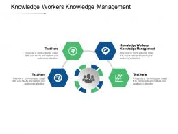 Knowledge Workers Knowledge Management Ppt Powerpoint Presentation Gallery Smartart Cpb