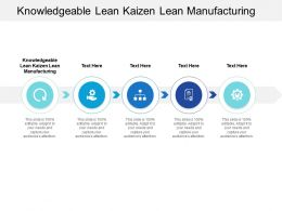 Knowledgeable Lean Kaizen Lean Manufacturing Ppt Powerpoint Presentation Summary Cpb