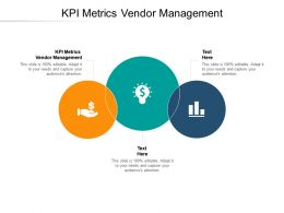 KPI Metrics Vendor Management Ppt Powerpoint Presentation Professional Objects Cpb