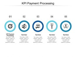 KPI Payment Processing Ppt Powerpoint Presentation Professional Guide Cpb