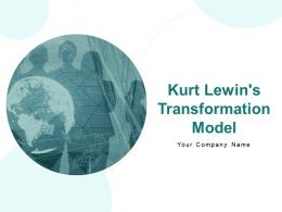 Kurt Lewins Transformation Model Powerpoint Presentation Slides
