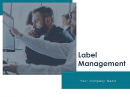 Label Management Powerpoint Presentation Slides