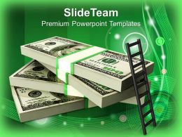 Ladder On Stack Of Dollars Finance Powerpoint Templates PPT Themes And Graphics 0113