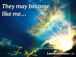 Lamentations 1 21 They May Become Like Me Powerpoint Church Sermon