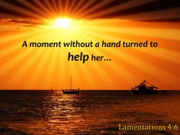Lamentations 4 6 A Moment Without A Hand Turned Powerpoint Church Sermon