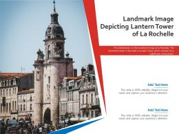 Landmark Image Depicting Lantern Tower Of La Rochelle Powerpoint Presentation PPT Template