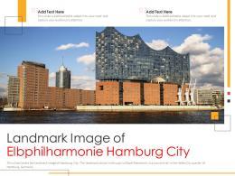 Landmark Image Of Elbphilharmonie Hamburg City Powerpoint Presentation PPT Template