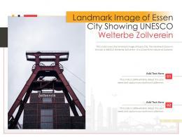 Landmark Image Of Essen City Showing Unesco Welterbe Zollverein Powerpoint Presentation PPT Template