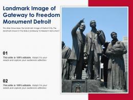 Landmark Image Of Gateway To Freedom Monument Detroit Ppt Template