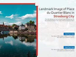 Landmark Image Of Place Du Quartier Blanc In Strasburg City Powerpoint Presentation PPT Template
