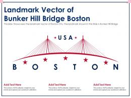 Landmark Vector Of Bunker Hill Bridge Boston Ppt Template