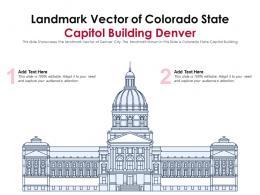 Landmark Vector Of Colorado State Capitol Building Denver Ppt Template