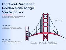 Landmark Vector Of Golden Gate Bridge San Francisco Ppt Template