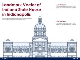 Landmark Vector Of Indiana State House In Indianapolis Ppt Template