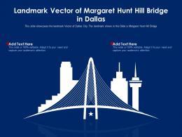Landmark Vector Of Margaret Hunt Hill Bridge In Dallas Ppt Template