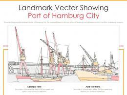Landmark Vector Showing Port Of Hamburg City Powerpoint Presentation PPT Template