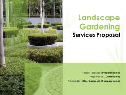 Landscape Gardening Services Proposal Powerpoint Presentation Slides