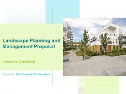 Landscape Planning And Management Proposal Powerpoint Presentation Slides