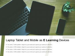 Laptop Tablet And Mobile As E Learning Devices