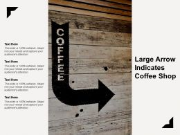 Large Arrow Indicates Coffee Shop