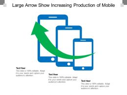 Large Arrow Show Increasing Production Of Mobile