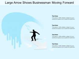 Large Arrow Shows Businessman Moving Forward