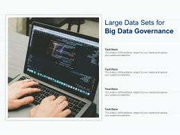 Large Data Sets For Big Data Governance