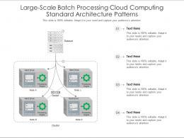 Large Scale Batch Processing Cloud Computing Standard Architecture Patterns Ppt Diagram