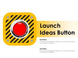 Launch Ideas Button