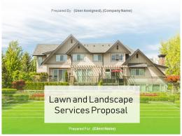 Lawn And Landscape Services Proposal Powerpoint Presentation Slides