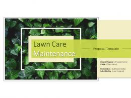 Lawn Care Maintenance Proposal Powerpoint Presentation Slides