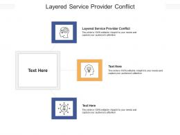 Layered Service Provider Conflict Ppt Powerpoint Presentation Themes Cpb