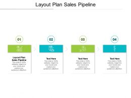 Layout Plan Sales Pipeline Ppt Powerpoint Presentation Summary Deck Cpb