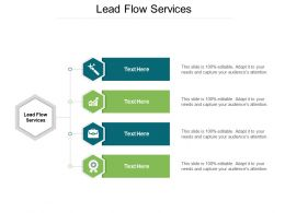 Lead Flow Services Ppt Powerpoint Presentation Inspiration Ideas Cpb