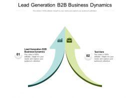 Lead Generation B2b Business Dynamics Ppt Powerpoint Presentation Ideas Design Templates Cpb