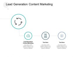 Lead Generation Content Marketing Ppt Powerpoint Presentation Layouts Information Cpb
