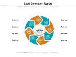 Lead Generation Report Ppt Powerpoint Presentation Inspiration Graphics Template Cpb