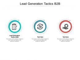 Lead Generation Tactics B2b Ppt Powerpoint Presentation File Slideshow Cpb