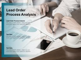 Lead Order Process Analysis Ppt Powerpoint Presentation Pictures Layouts Cpb