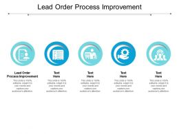 Lead Order Process Improvement Ppt Powerpoint Presentation Layouts Mockup Cpb