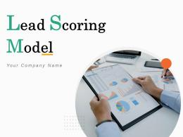 Lead Scoring Model Powerpoint Presentation Slides