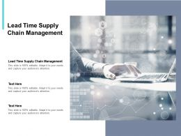 Lead Time Supply Chain Management Ppt Powerpoint Presentation Layout Cpb
