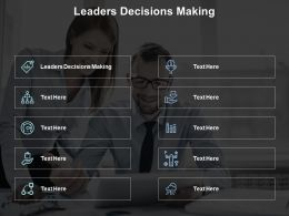 Leaders Decisions Making Ppt Powerpoint Presentation Gallery Background Cpb