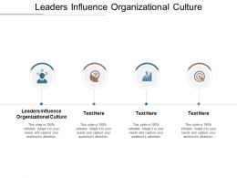 Leaders Influence Organizational Culture Ppt Powerpoint Presentation Show Graphics Template Cpb