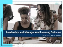 Leadership And Management Learning Outcomes Powerpoint Presentation Slides