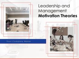 Leadership And Management Motivation Theories Powerpoint Presentation Slides