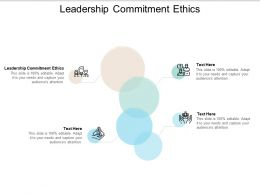Leadership Commitment Ethics Ppt Powerpoint Presentation Styles Cpb