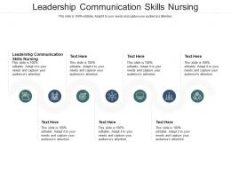 Leadership Communication Skills Nursing Ppt Powerpoint Presentation Infographic Template Structure Cpb