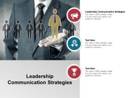 Leadership Communication Strategies Ppt Powerpoint Presentation Outline Topics Cpb